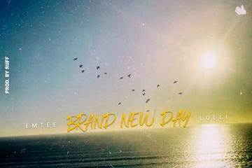 Emtee - Brand New Day (feat. Lolli)
