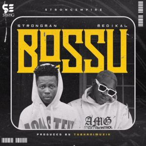 Strongman - bossu Ft medikal