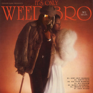 Wiz Khalifa - It's Only Weed Bro