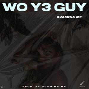 Quamina MP – Wo Y3 Guy (Prod. By Quamina MP)