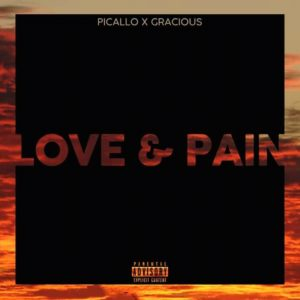 Picallo - Love & Pain (feat. Gracious)