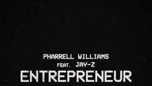 Pharrell - Entrepreneur Ft. Jay-Z